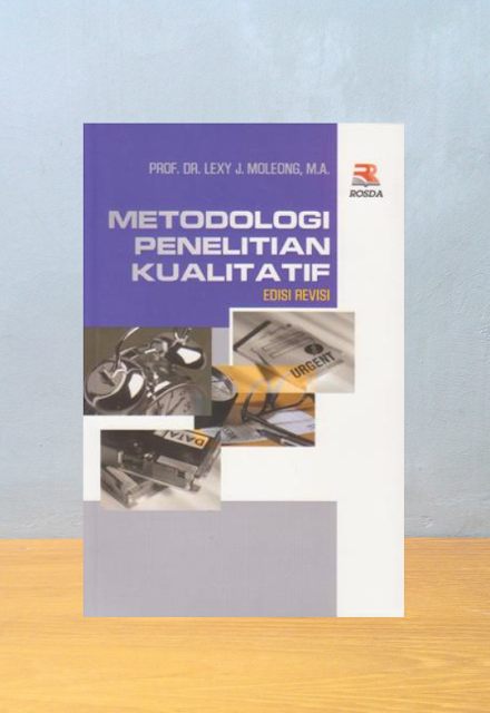 METODOLOGI PENELITIAN KUALITATIF, Lexy J. Moleong