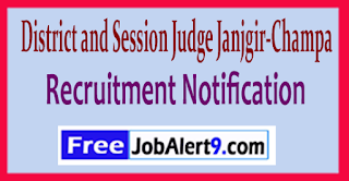 District and Session Judge Janjgir-Champa Recruitment Notification 2017  Last Date 10-06-2017