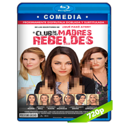 El club de las madres rebeldes (2016) BRRip 720p Audio Dual Latino-Ingles