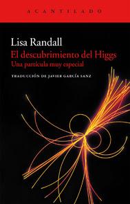 El Descubrimiento del Higgs de Lisa Randall