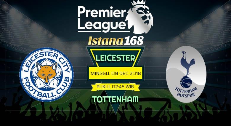 Prediksi Leicester Vs Tottenham 9 Desember 2018