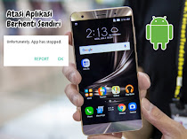 Cara Mengatasi Aplikasi Tidak Bisa Di Klik di Android (Aplikasi Telah Berhenti)