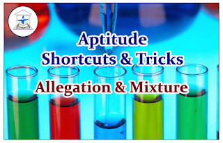 Aptitude Shortcuts and Tricks for Allegation& Mixture Problems
