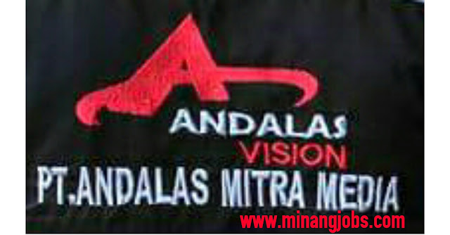 Lowongan Kerja Sumbar PT. Andalas Mitra Media (Andalas Vision) Padang