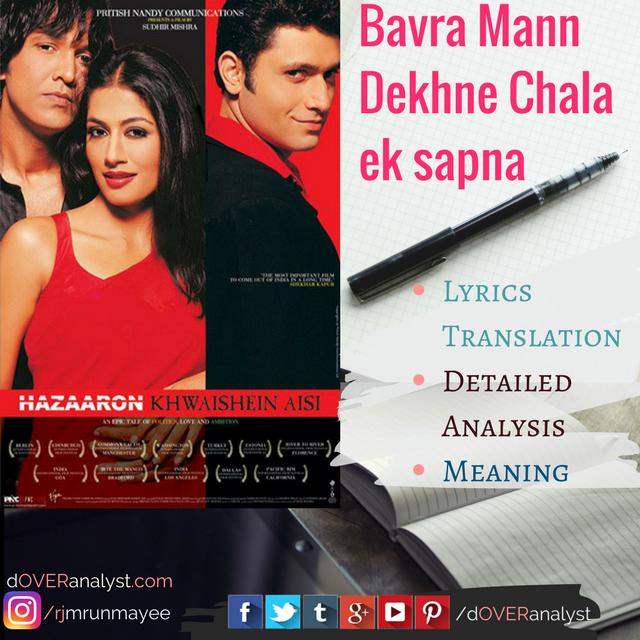 Bavra Mann Dekhne Chala Ek Sapna lyrics - dOVERanalyst