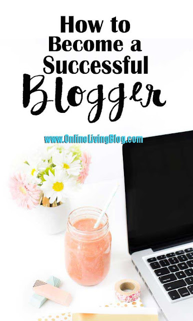 10 Tips to Becoming a Successful Blogger