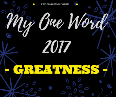 My One Word 2017 - Greatness