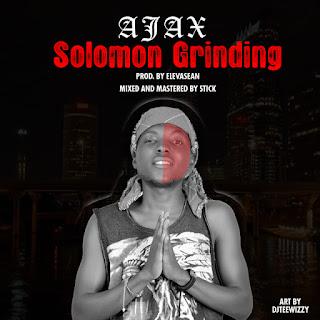 [New Music Alert] AJAX - SOLOMON GRINDING