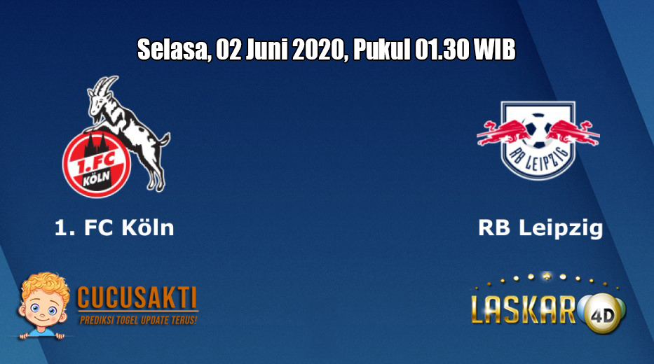 Prediksi FC Koln VS RB Leipzig 2 Juni 2020