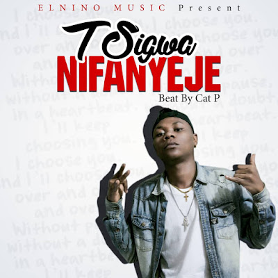 NEW AUDIO | T SIGWA-NIFANYEJE.mp3