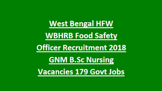 West Bengal HFW WBHRB Food Safety Officer Recruitment Notification 2018 GNM B.Sc Nursing Vacancies 179 Govt Jobs Online