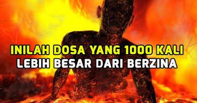 Wajib Tau ! Inilah Dosa Yang 1000 Kali Lebih Besar Dari Berzina