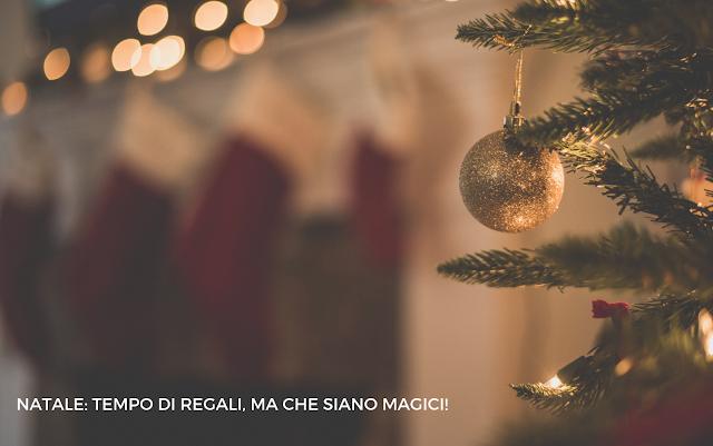 5 REGALI MAGICI +1 DA METTERE SOTTO L'ALBERO