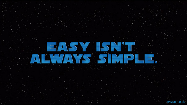 SWTCW - Quote - Easy isn't always simple