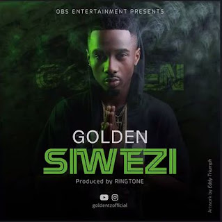 AUDIO - Golden - Siwezi Mp3 Download