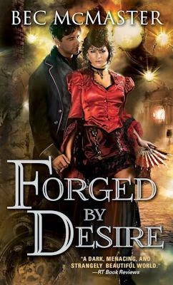 Excerpt from Forged by Desire by Bec McMaster - September 4, 2014