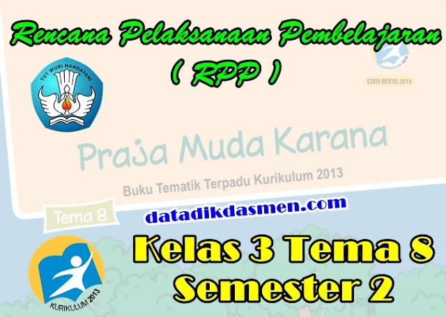 RPP KELAS 3 TEMA 8 SD/MI KURIKULUM 2013 REVISI 2018