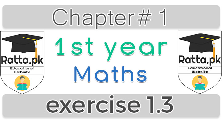 1st Year Maths Chapter 1 Notes Exercise 1.3