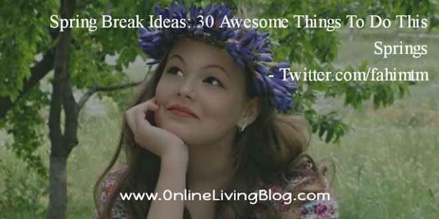 Spring Break Ideas