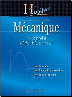 Livre : Mécanique 1re année MPSI PCSI PTSI H-Prépa - Cours et exercices résolus