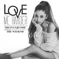 Love Me Harder - Ariana Grande Feat The Weeknd