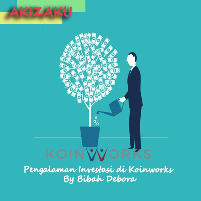Pengalaman Investasi di Koinworks By Bibah Debora