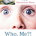 Who, Me?!: Responding to God's Call(Devotions for Real Homeschool Moms)