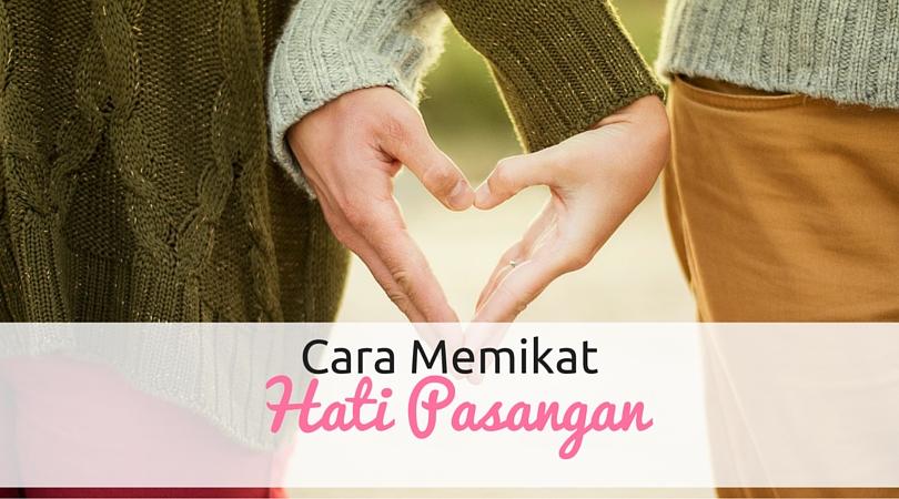 Cara Memikat Hati Pasangan