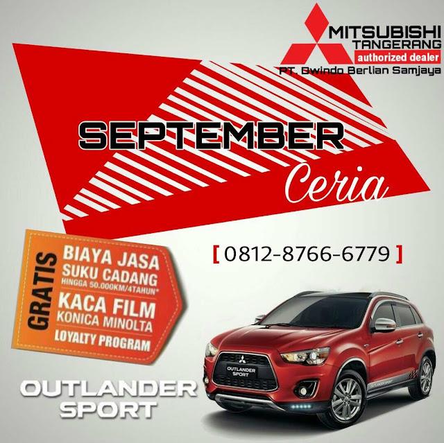 Promo September Ceria Outlander Sport Mitsubishi Tangerang