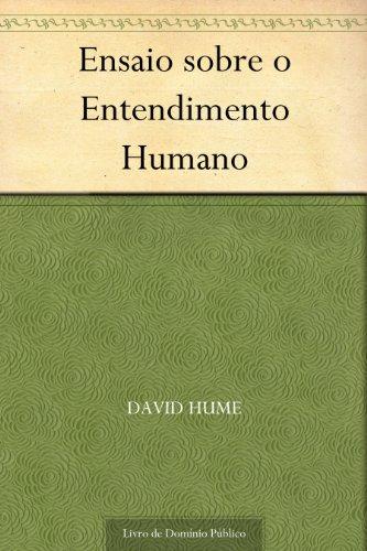 Ensaio sobre o Entendimento Humano - David Hume