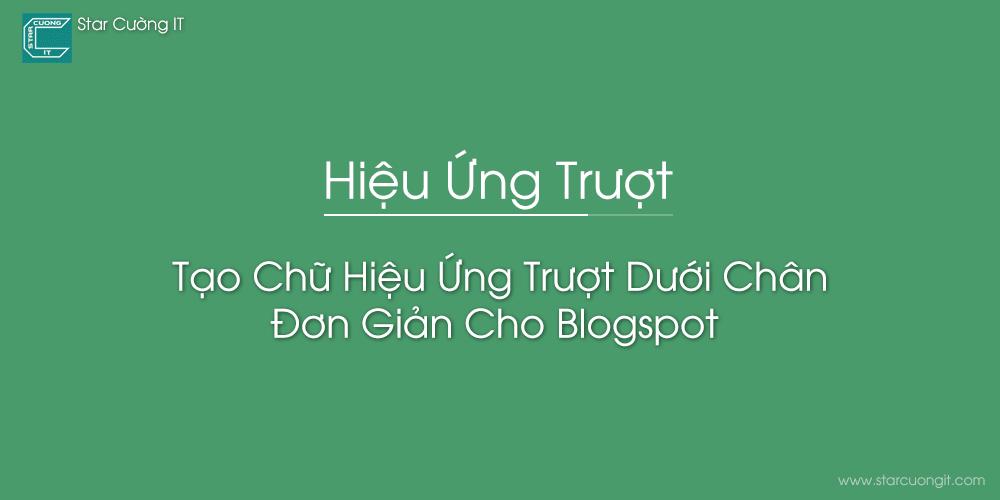 Tạo Chữ Hiệu Ứng Trượt Dưới Chân Đơn Giản Cho Blogspot