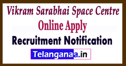VSSC Vikram Sarabhai Space Centre Recruitment Notification 2017