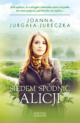 """""""Siedem spódnic Alicji"""" - Joanna Jurgała-Jureczka"""