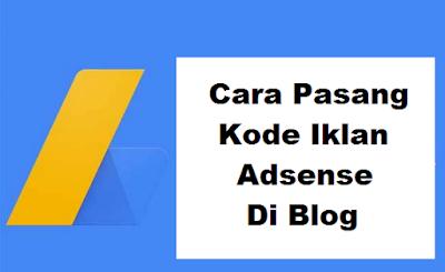 Cara pasang kode adsense di blog