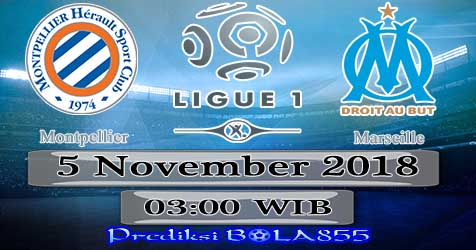 Prediksi Bola855 Montpellier vs Marseille 5 November 2018