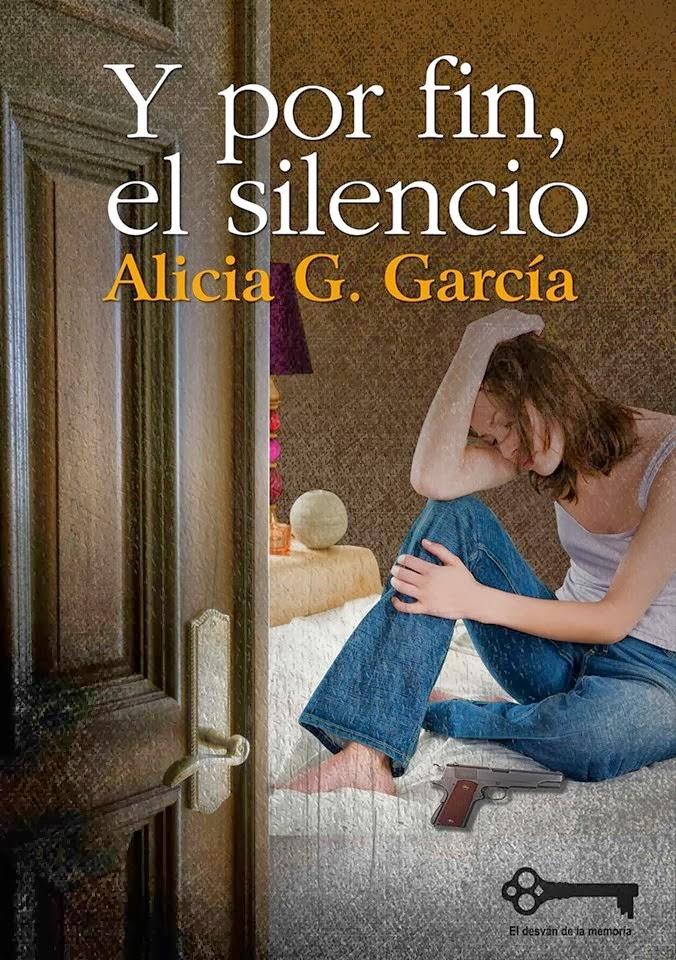 Y por fin, el silencio - Alicia G. García (2014)