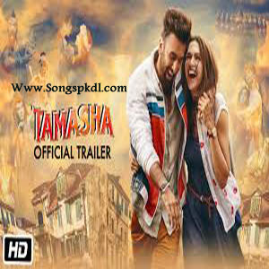 Tamasha Songs.pk | Tamasha movie songs | Tamasha songs pk mp3 free download