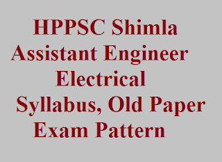HPPSC Assistant Engineer (AE) Electrical, Syllabus, Question Paper, PDF,HPPSC Assistant Engineer Electrical Syllabus, HPPSC AE Electrical Previous Year Question Paper, HPPSC AE Electrical Old Question Paper, HPPSC Assistant Engineer Electrical Question Paper, HPPSC Assistant Engineer Electrical Exam Pattern