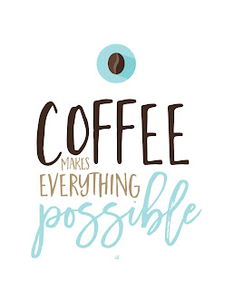 LostBumblebee ©2016 -03: Coffee makes everything possible : PRINTABLE, home decor, kitchen decor : Donate to download : Personal use Only!