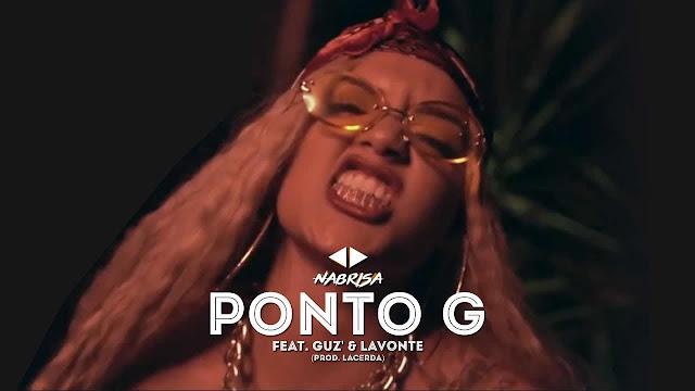Ponto G - Nabrisa part. Guz' & Lavonte | Vídeo, download e letra