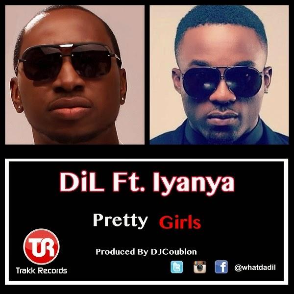 DiL - Pretty Girls Ft. Iyanya (Prod by DJ Coublon) image