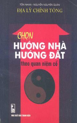 Chọn hướng nhà hướng đất theo quan niệm cổ - Tôn Nhan, Nguyễn Nguyên Quân