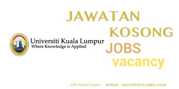 Jawatan Kosong Universiti Kuala Lumpur 2016