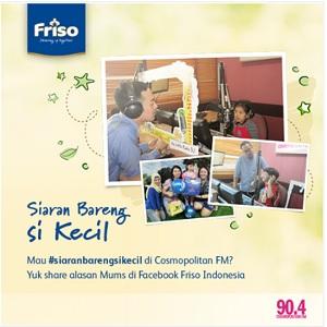 Info Lomba Siaran Bersama Sikecil Bersama Friso Dan Cosmopolitan FM