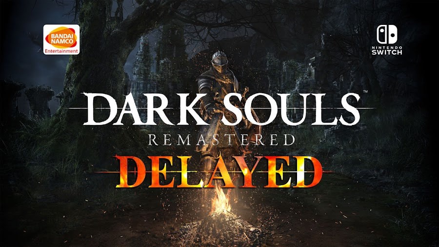 dark souls nintendo switch remastered delay