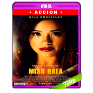 Miss Bala: Sin piedad (2019) WEB-DL 720p Audio Dual Latino-Ingles