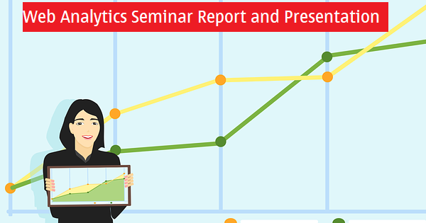 Seminar Report on Web Analytics with Presentation