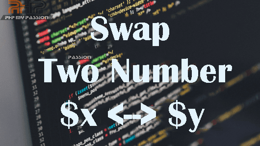 Swap Two Numbers Program || PhpMyPassion