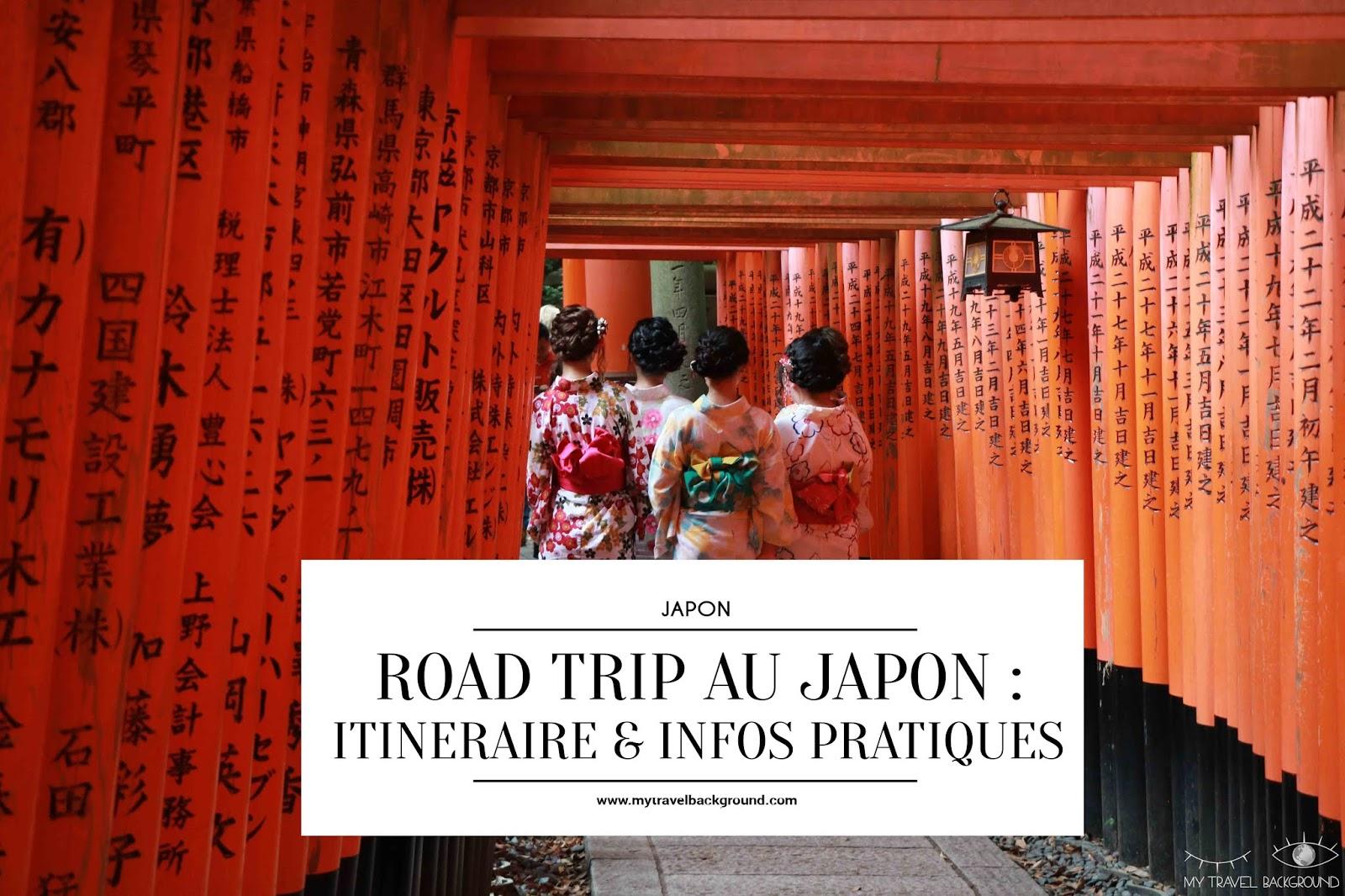 My Travel Background : mon road trip de 14 jours au Japon : itinéraire & infos pratiques - Kyoto