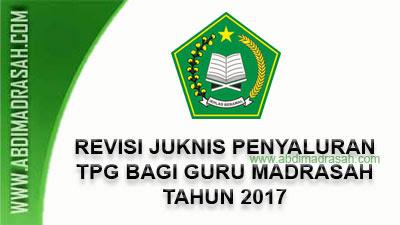 Petunjuk Teknis  Penyaluran TPG Bagi Guru Madrasah 2017